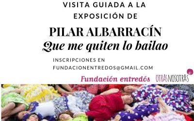 19/01/2019 Visita guiada a 'Que me quiten lo bailao', Pilar Albarracín