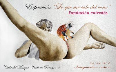 LO QUE ME SALE DEL COÑO, nueva expo en Entredós