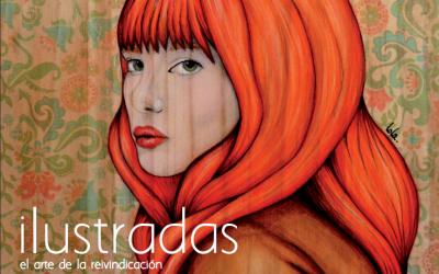ILUSTRADAS. EL ARTE DE LA REIVINDICACIÓN