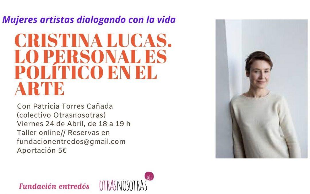24/04/20 Cristina Lucas. Lo personal es político en el arte